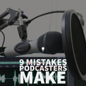 Mistakes Podcasters Make